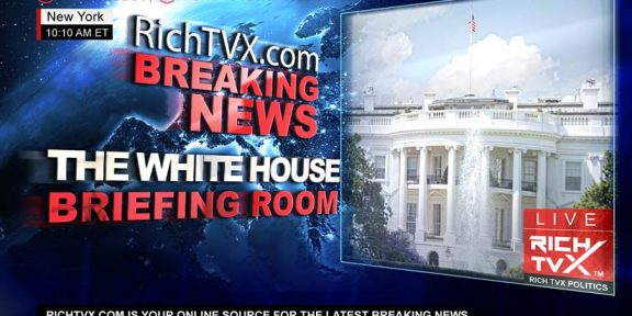 Rich TVX Official White House Briefing Room Breaking News