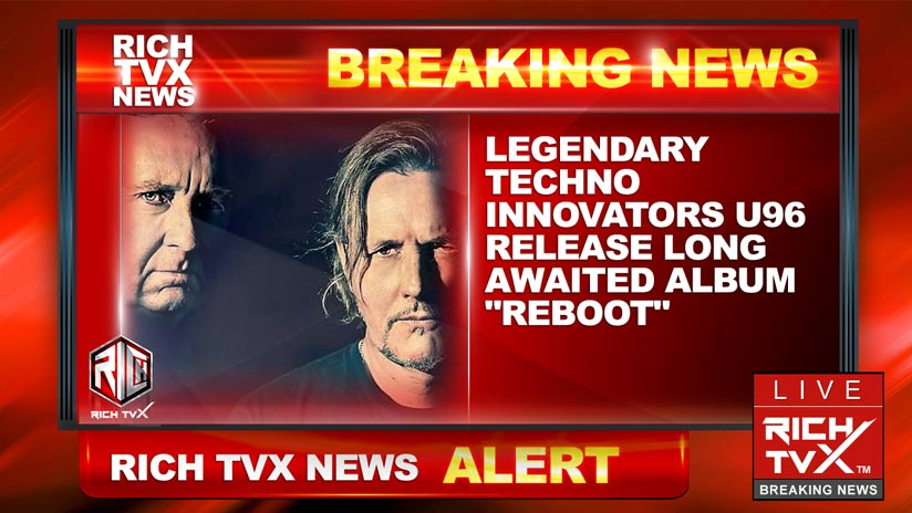 "Legendary Techno Innovators U96 Release Long Awaited Album ""Reboot"""