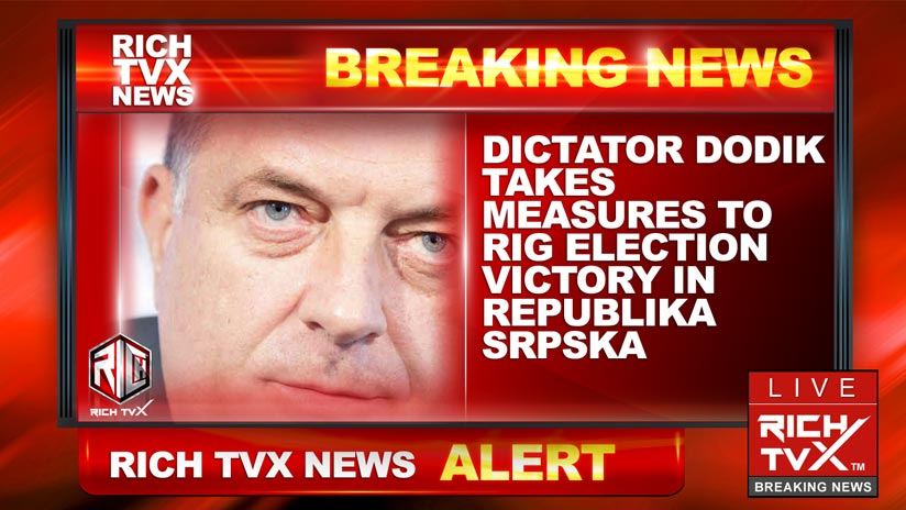 Dictator Dodik takes measures to rig election victory