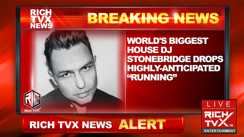"World's Biggest House DJ StoneBridge Drops Highly-Anticipated ""Running"""