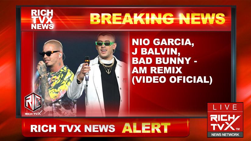 Nio Garcia, J Balvin, Bad Bunny – AM Remix (Video Oficial)