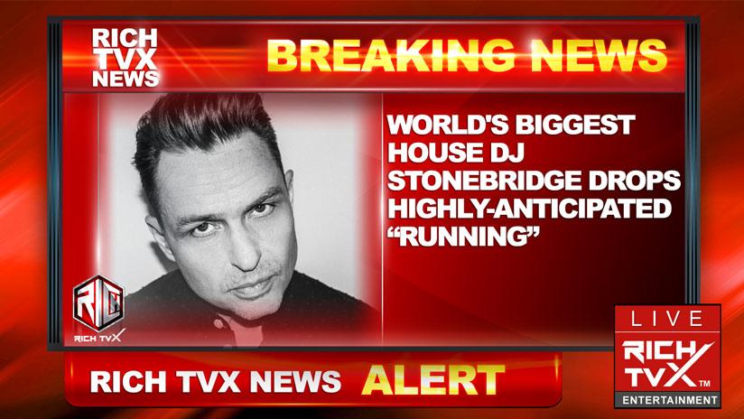 "World's Biggest House DJ StoneBridge Drops Highly-Anticipated ""Running"""
