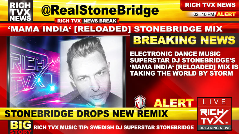StoneBridge's 'Mama India' [Reloaded] Mix Is Taking The World By Storm