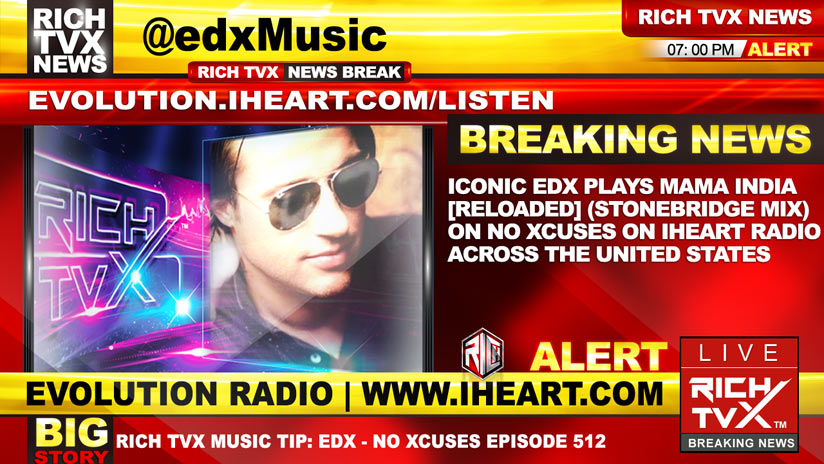 Iconic EDX plays Mama India [Reloaded] (StoneBridge Mix) on No Xcuses on iHeartRadio across the United States