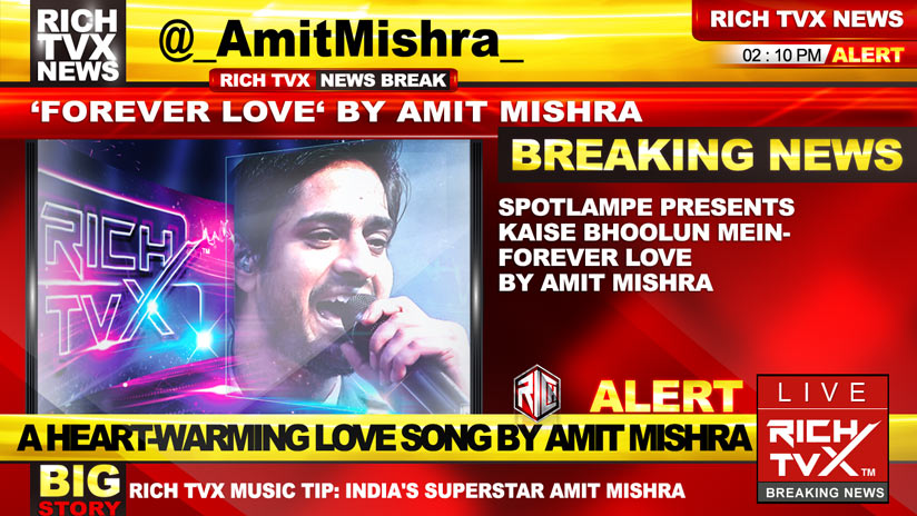 SpotlampE Presents 'Kaise Bhoolun Mein – Forever LOVE' By Amit Mishra