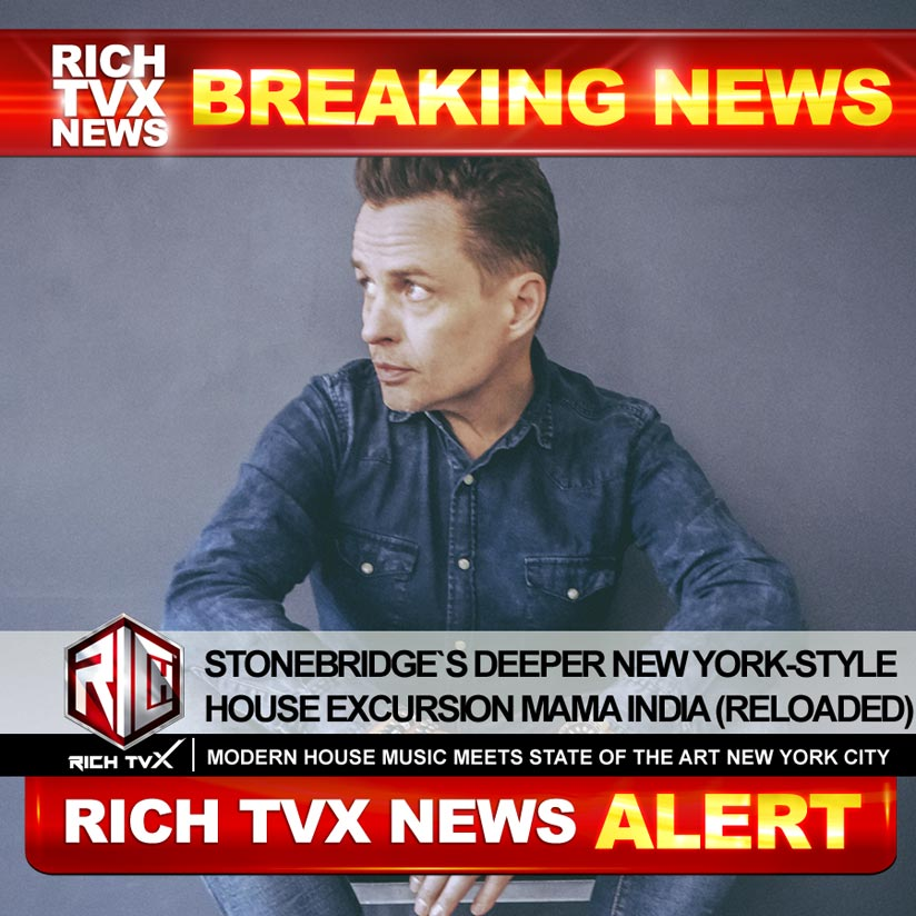 StoneBridge`s Deeper New York-Style House Excursion Mama India (Reloaded)