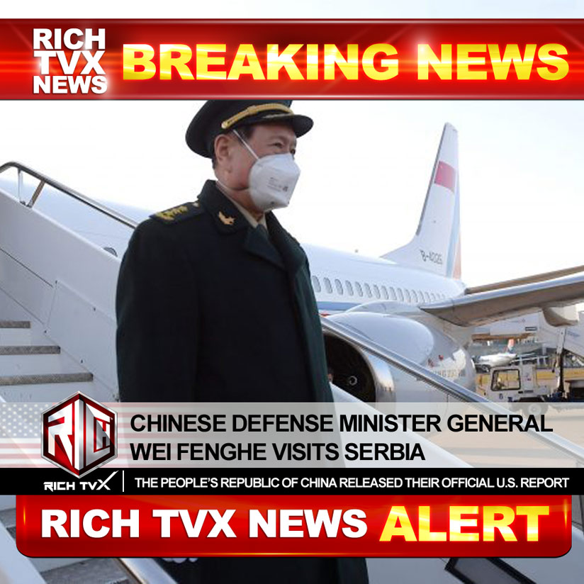 Chinese Defense Minister General Wei Fenghe Visits Serbia