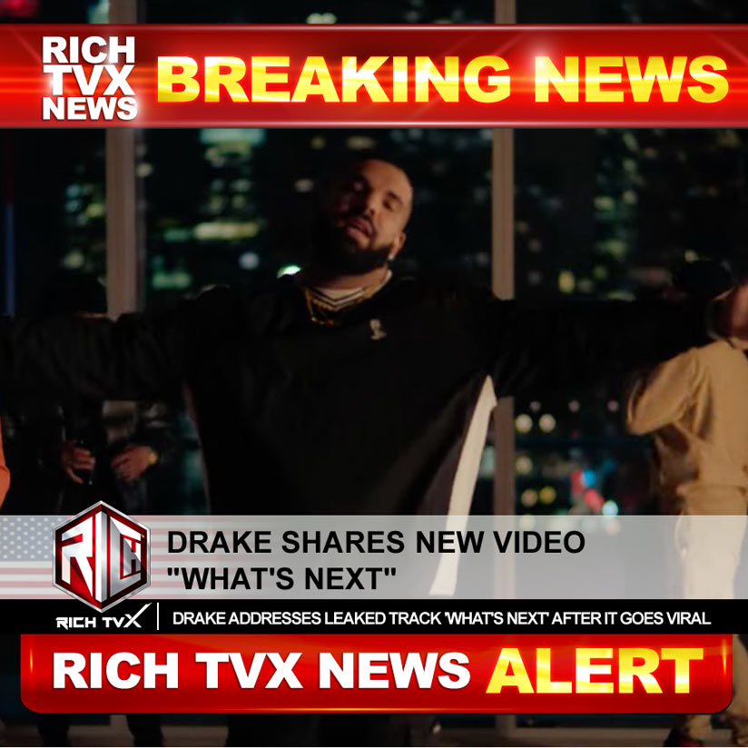 Drake Shares New Video What's Next