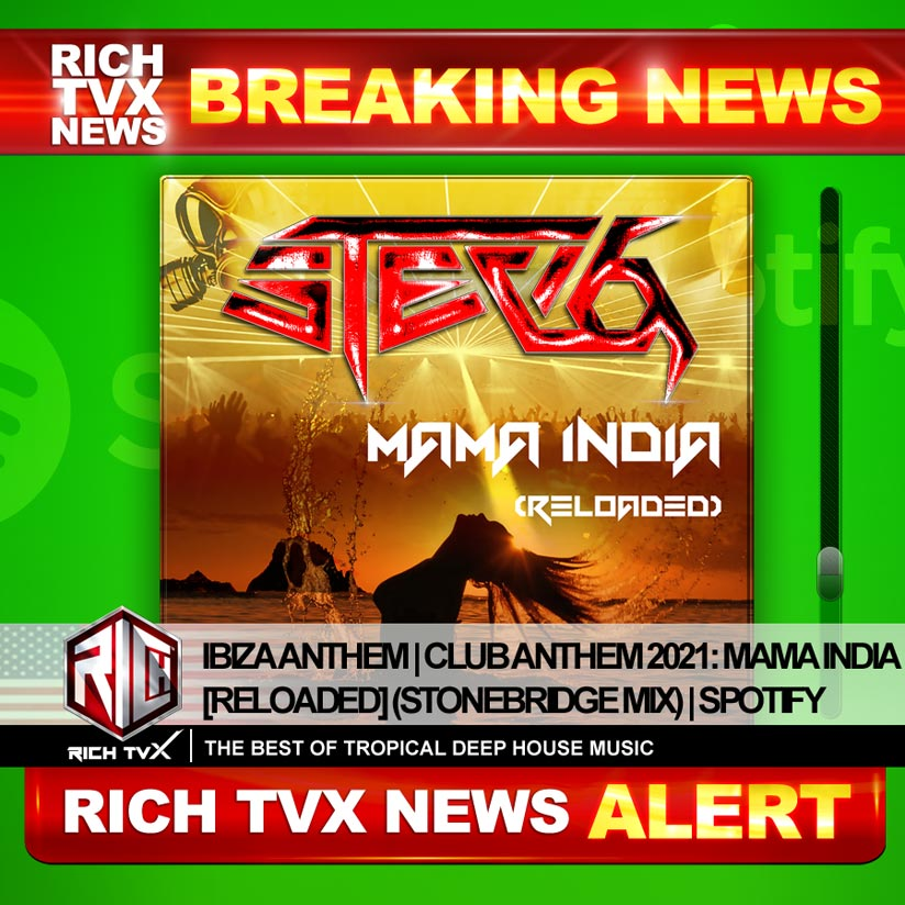Ibiza Anthem | Club Anthem 2021: Mama India [Reloaded] (StoneBridge Mix) | Spotify
