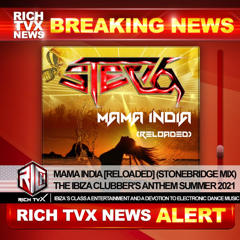 Mama India [Reloaded] (StoneBridge Mix) The Ibiza Clubber's Anthem Summer 2021