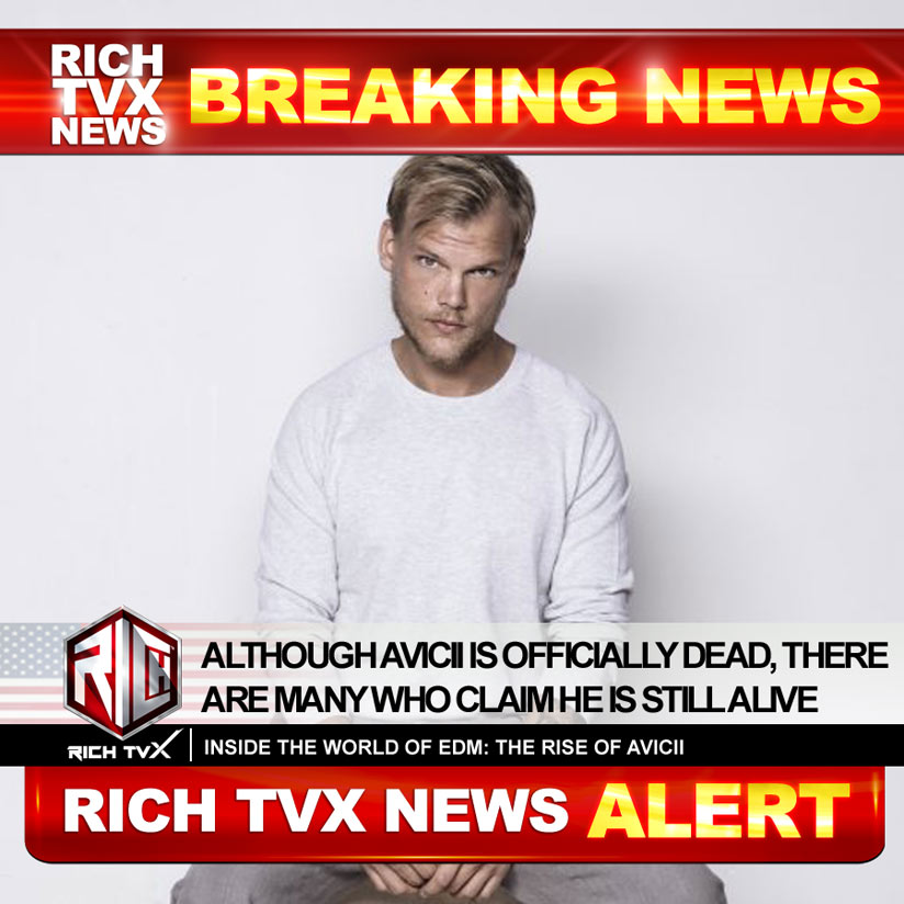 Although Avicii Is Officially Dead, There Are Many Who Claim He Is Still Alive
