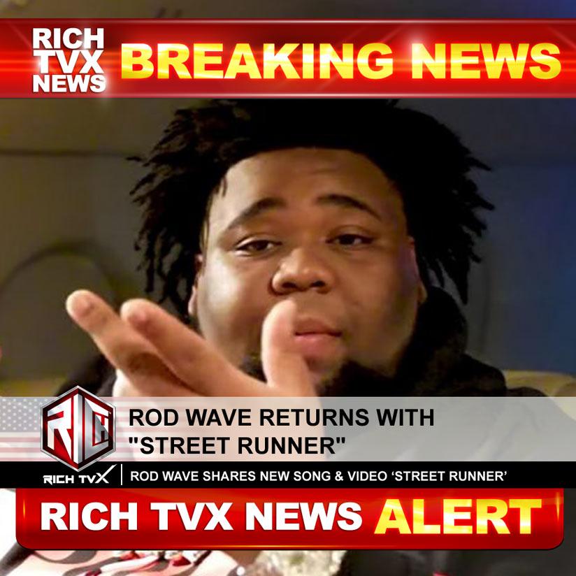 "Rod Wave Returns With ""Street Runner"""