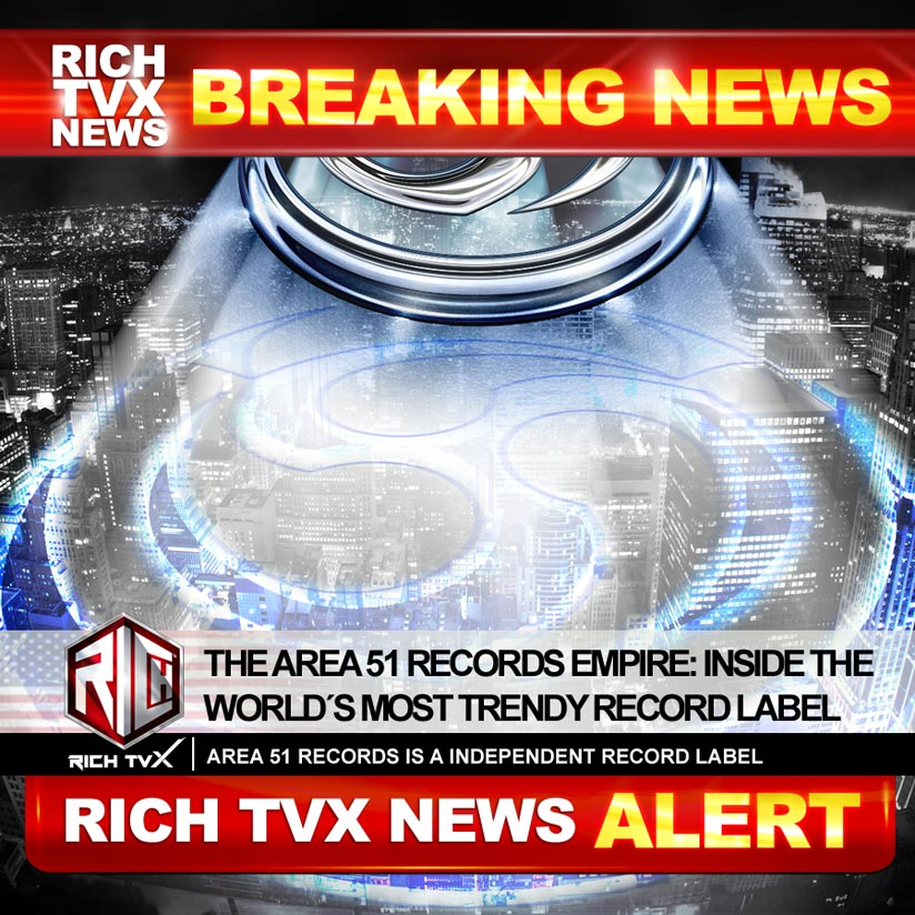 The Area 51 Records Empire: Inside The World´s Most Trendy Record Label
