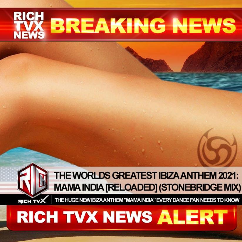 The Worlds Greatest Ibiza Anthem 2021: Mama India [Reloaded] (StoneBridge Mix)