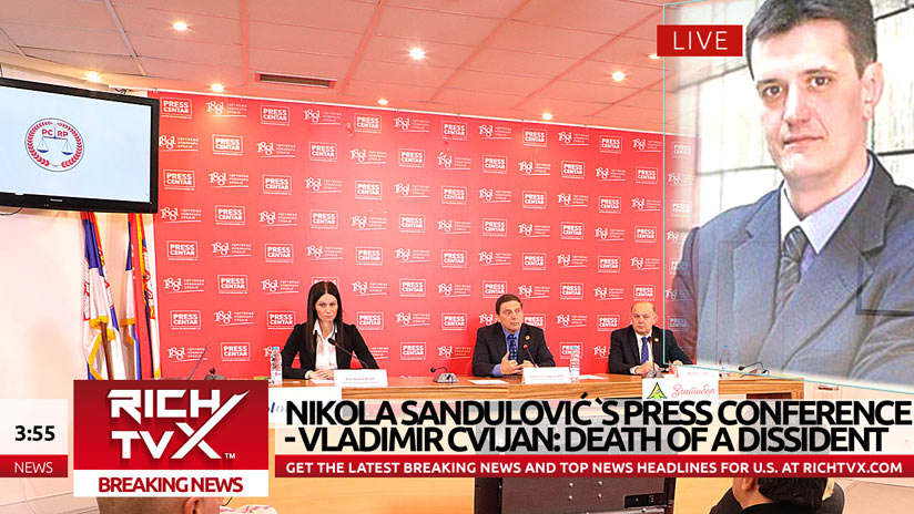 Nikola Sandulović`s Press Conference – Vladimir Cvijan: Death of a Dissident
