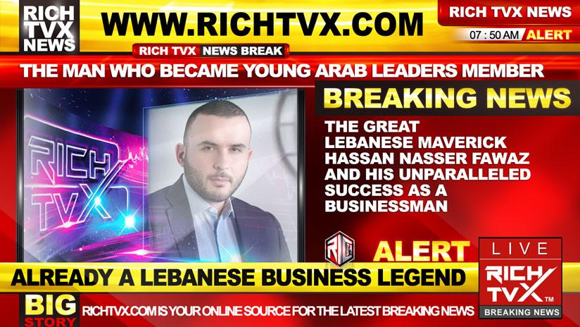 The Great Lebanese Maverick Hassan Nasser Fawaz And His Unparalleled Success As A Businessman