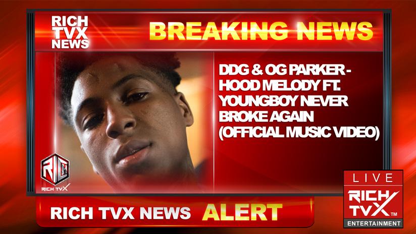 DDG & OG Parker – Hood Melody ft. YoungBoy Never Broke Again (Official Music Video)