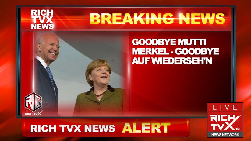 "Goodbye ""Mutti"" Merkel – Goodbye Auf Wiederseh'n"