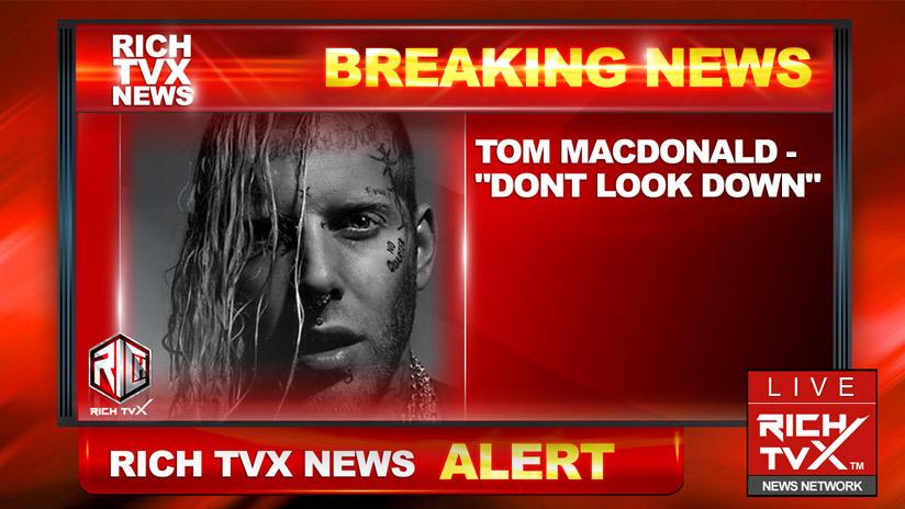 "Tom MacDonald – ""Dont Look Down"""