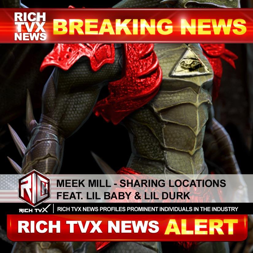 Meek Mill – Sharing Locations feat. Lil Baby & Lil Durk
