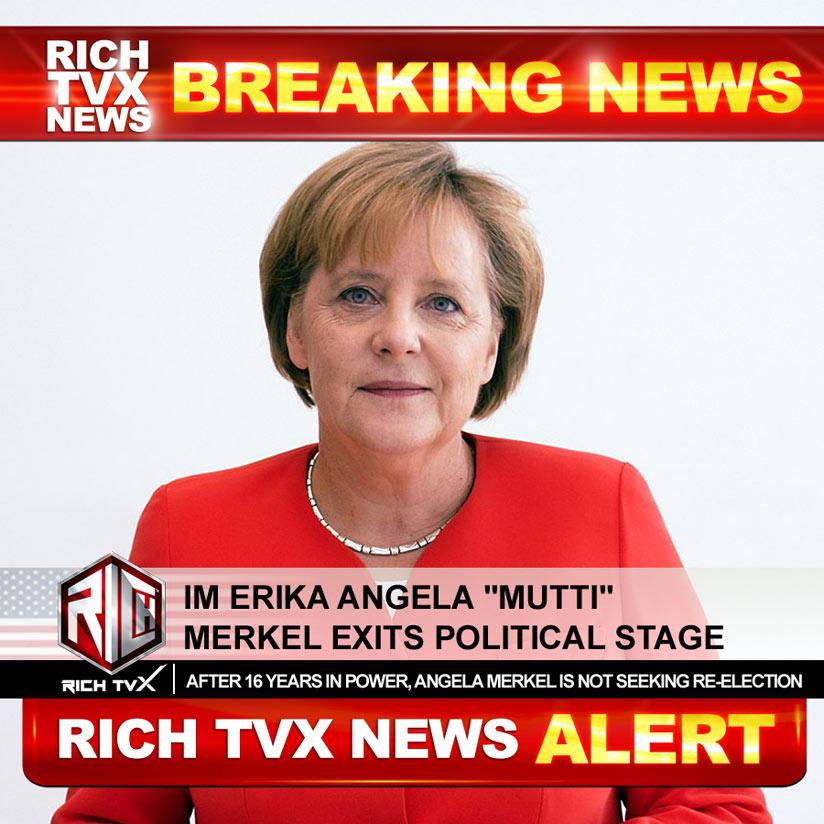 """IM Erika Angela """"Mutti"""" Merkel Exits Political Stage"""