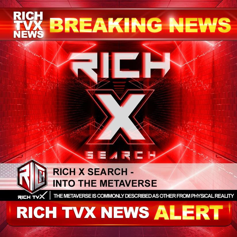 Rich X Search – Into the Metaverse