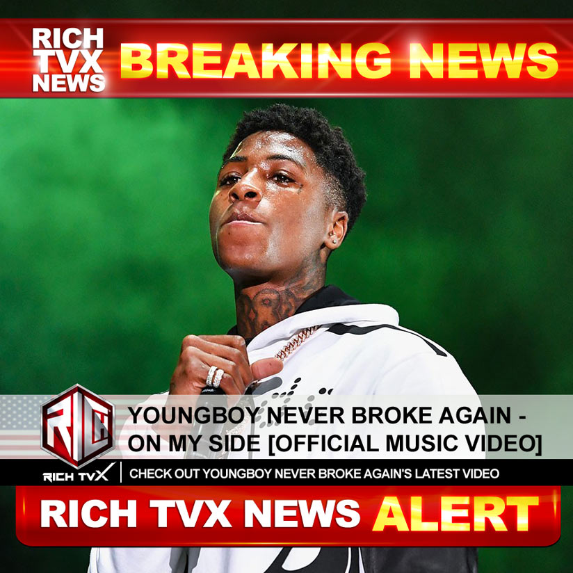 YoungBoy Never Broke Again – On My Side [Official Music Video]
