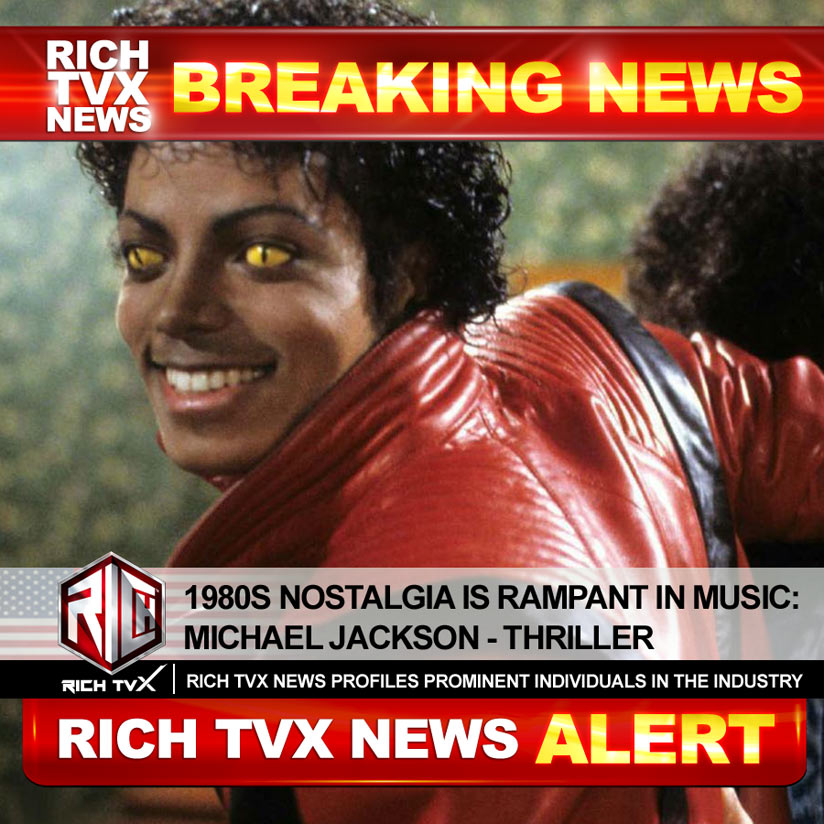1980s Nostalgia Is Rampant In Music: Michael Jackson – Thriller